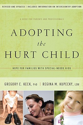 Adopting the Hurt Child By Keck, Gregory C., Ph.d./ Kupecky, Regina M./ Mansfield, L. G. (EDT)